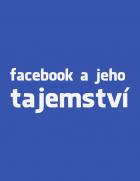 Facebook a tajemství (Facebook a jeho tajemství)