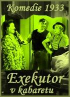 Exekutor v kabaretu