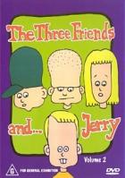Tři kamarádi a Jerry (3 Friends & Jerry)