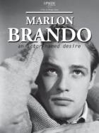 Marlon Brando - herec ze stanice Touha (Marlon Brando, un acteur nommé désir)