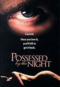 Posedlost noci (Possessed by the Night)