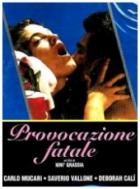 Závislá vášeň (Provocazione fatale)