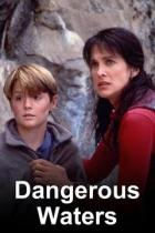 Nebezpečné peřeje (Dangerous Waters)