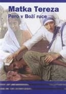 Matka Tereza - Pero v Boží ruce (Madre Teresa)