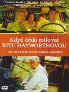 Když děda miloval Ritu Hayworthovou (Ab ins Paradies)