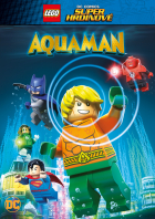 Lego DC Super hrdinové: Aquaman (Lego DC Super Heroes: Aquaman: Rage of Atlantis)