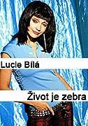 Lucie Bílá: Život je zebra