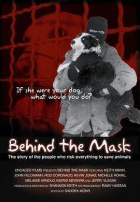 Behind the Mask (Behind the Mask: The Story Of The People Who Risk Everything To Save Animals)