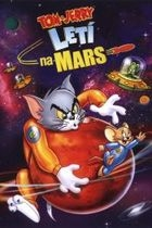 Tom a Jerry letí na Mars (Tom and Jerry Blast Off to Mars)
