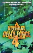 Operace Delta Force 4 (Operation Delta Force 4: Deep Fault)
