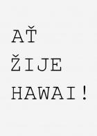 Ať žije Hawai!