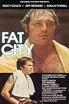 Nadmuté město (Fat City)