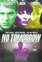 Bez šance (No Tomorrow)