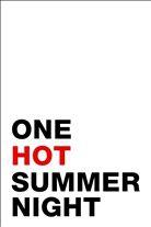 Jedné horké letní noci (One Hot Summer Night)