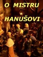 O mistru Hanušovi