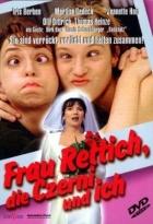 Frau Rettich,die Czerni und ich