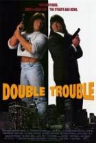 Dvojitý úder (Double Trouble)
