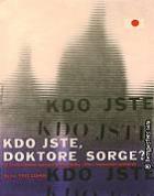 Kdo jste, Dr. Sorge? (Qui étes - vous, Mr Sorge?)
