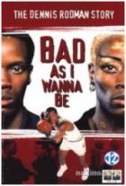 Příběh Dennise Rodmana (Bad As I Wanna Be: The Dennis Rodman Story)