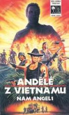 Andělé z Vietnamu (Nam Angels)