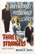 Tři cizinci (Three Strangers)