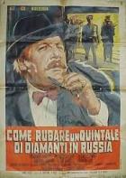 Jak ukrást tuny diamantů v Rusku (Come rubare un quintale diamanti in Russia)