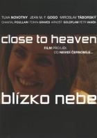 Blízko nebe (Close to Heaven)