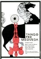 Tango pre medveďa