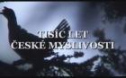 Tisíc let české myslivosti