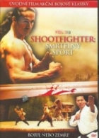 Shootfighter: Smrtelný sport (Shootfighter - Fight to the Death)