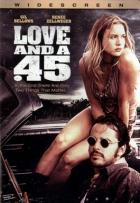 Láska a pětačtyřicítka (Love and a .45)