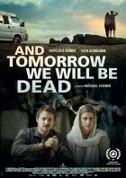 Und morgen seid ihr tot