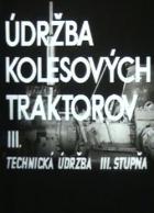 Údržba kolesových traktorov III.: Technická údržba III. stupňa