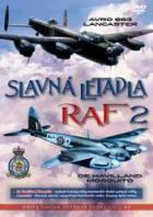 Slavná letadla RAF 2 - Avro 683 Lancaster, De Havilland Mosquito (Avro 683 Lancaster, De Havilland Mosquito)