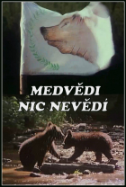 Medvědi nic nevědí