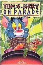 Parádní přehlídka Toma a Jerryho (Tom and Jerry On Parade)