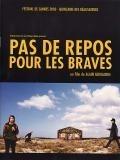 Odvážní neodpočívají (Pas de repos pour les braves)