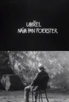Umřel nám pan Foerster