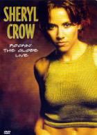 Sheryl Crow - Rockin´The Globe Live
