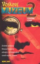 Voskové muzeum 2: Ztraceno v čase