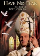 Neměj strach (Have No Fear: The Life of Pope John Paul II)
