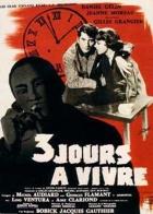 Tři dny života (Trois jours à vivre)