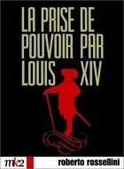 Převzetí moci Ludvíkem XIV. (La prise de pouvoir par Louis XIV)
