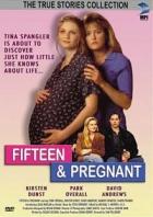 Těhotná v patnácti (Fifteen and Pregnant)
