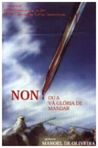 """Non"" aneb domýšlivost příkazů ('Non', ou A Vã Glória de Mandar)"