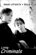 Malí kriminálníci (Little Criminals)