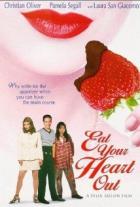Jak chutná láska (Eat Your Heart Out)