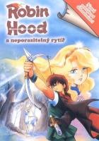 Robin Hood a neporazitelný rytíř (Robin Hood and the in Invincible Knight)