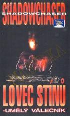 Lovec stínů - Umělý válečník (Shadowchaser)
