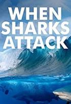 Když žraloci útočí (When Sharks Attack)